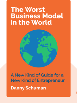 The Worst Business Model in the World: A New Kind of Guide for a New Kind of Entrepreneur von Danny Schuman