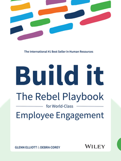 Build It: The Rebel Playbook for World-Class Employee Engagement by Glenn Elliott and Debra Corey