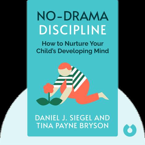 No-Drama Discipline von Daniel J. Siegel and Tina Payne Bryson