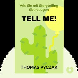 Tell me!: Wie Sie mit Storytelling überzeugen by Thomas Pyczak