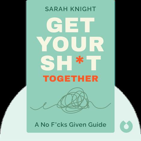 Get Your Sh*t Together von Sarah Knight