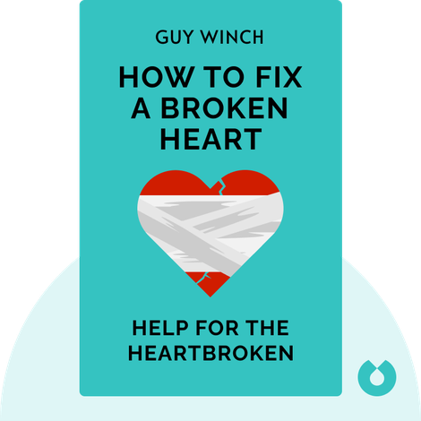 How to Fix a Broken Heart by Guy Winch