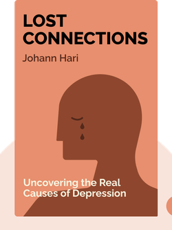 Lost Connections: Uncovering the Real Causes of Depression – and the Unexpected Solutions von Johann Hari