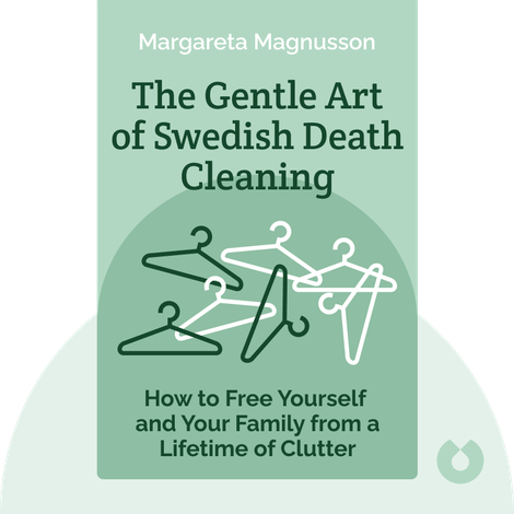 The Gentle Art of Swedish Death Cleaning by Margareta Magnusson