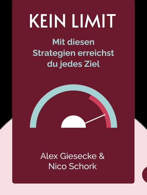 KEIN LIMIT: Mit diesen Strategien erreichst du jedes Ziel von Alex Giesecke & Nico Schork