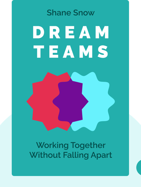 Dream Teams: Working Together Without Falling Apart von Shane Snow