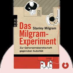 Das Milgram-Experiment: Zur Gehorsamsbereitschaft gegenüber Autorität by Stanley Milgram
