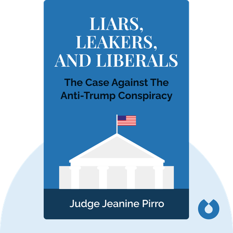 Liars, Leakers, and Liberals von Judge Jeanine Pirro