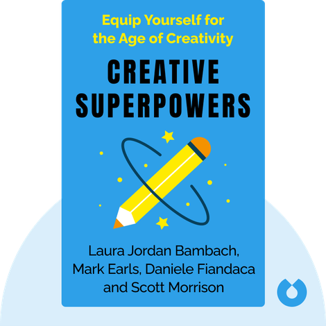 Creative Superpowers by Laura Jordan Bambach, Mark Earls, Daniele Fiandaca and Scott Morrison
