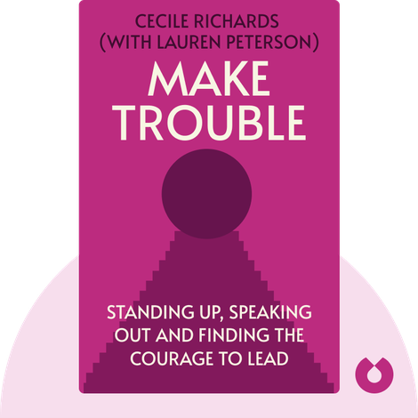 Make Trouble by Cecile Richards (with Lauren Peterson)