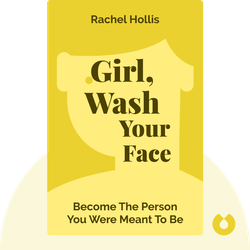 Girl, Wash Your Face: Stop Believing the Lies About Who You Are So You Can Become Who You Were Meant to Be von Rachel Hollis