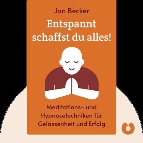 Entspannt schaffst du alles! by Jan Becker