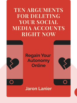 Ten Arguments for Deleting your Social Media Accounts Right Now von Jaron Lanier