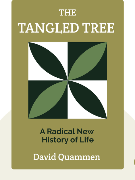 The Tangled Tree: A Radical New History of Life by David Quammen