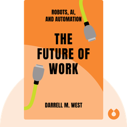 The Future of Work: Robots, AI, and Automation von Darrell M. West