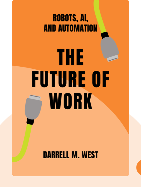 The Future of Work: Robots, AI, and Automation by Darrell M. West