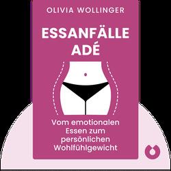 Essanfälle adé: Vom emotionalen Essen zum persönlichen Wohlfühlgewicht von Olivia Wollinger