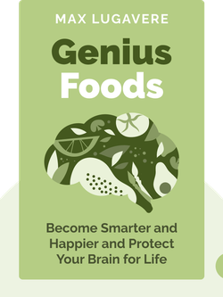 Genius Foods: Become Smarter, Happier, and More Productive While Protecting Your Brain for Life von Max Lugavere