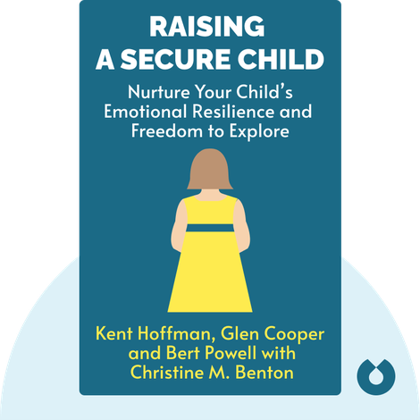 Raising a Secure Child von Kent Hoffman, Glen Cooper and Bert Powell with Christine M. Benton