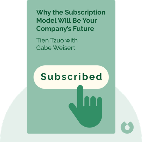 Subscribed by Tien Tzuo with Gabe Weisert