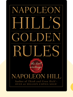 Napoleon Hill's Golden Rules: The Lost Writings von Napoleon Hill