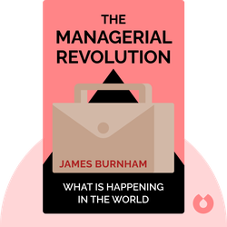 The Managerial Revolution: What is Happening in the World by James Burnham