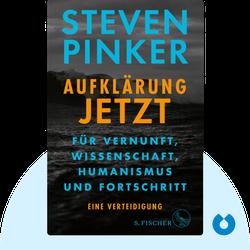 Aufklärung jetzt: Für Vernunft, Wissenschaft, Humanismus und Fortschritt. Eine Verteidigung by Steven Pinker