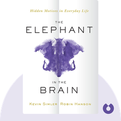 The Elephant in the Brain: Hidden Motive in Everyday Life by Kevin Simler and Robin Hanson