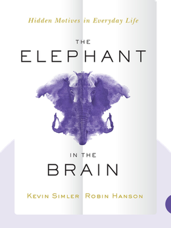 The Elephant in the Brain: Hidden Motive in Everyday Life von Kevin Simler and Robin Hanson