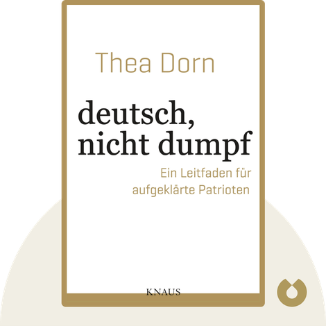 deutsch, nicht dumpf von Thea Dorn