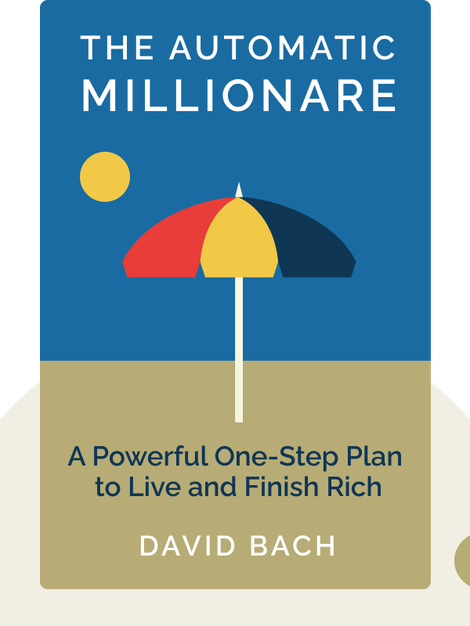 The Automatic Millionaire: A Powerful One-Step Plan to Live and Finish Rich von David Bach