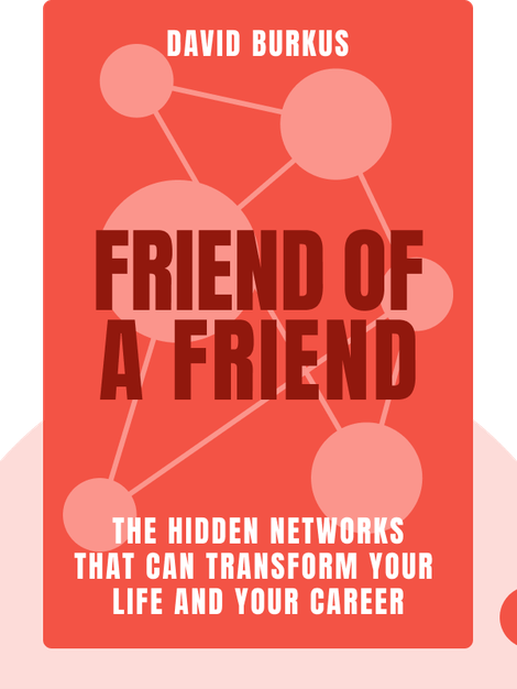 Friend of a Friend: Understanding the Hidden Networks That Can Transform Your Life and Your Career von David Burkus