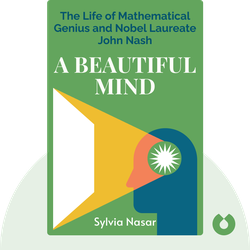 A Beautiful Mind: The Life of Mathematical Genius and Nobel Laureate John Nash von Sylvia Nasar