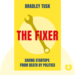 The Fixer: Saving Startups from Death by Politics by Bradley Tusk