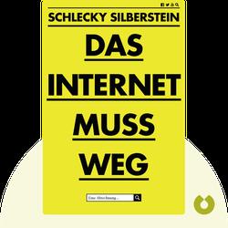 Das Internet muss weg: Eine Abrechnung von Schlecky Silberstein