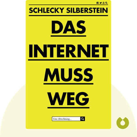 Das Internet muss weg by Schlecky Silberstein
