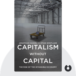 Capitalism Without Capital: The Rise of the Intangible Economy von Jonathan Haskel, Stian Westlake