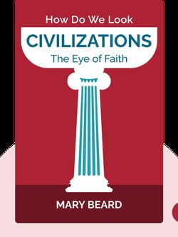 Civilizations: How Do We Look / The Eye of Faith von Mary Beard