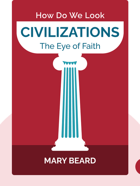 Civilizations: How Do We Look / The Eye of Faith von Mary Beard