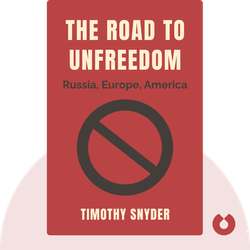 The Road to Unfreedom: Russia, Europe, America by Timothy Snyder