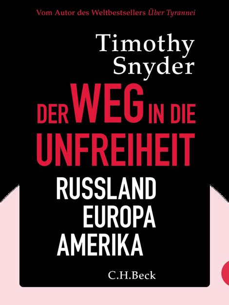 Der Weg in die Unfreiheit: Russland – Europa – Amerika by Timothy Snyder