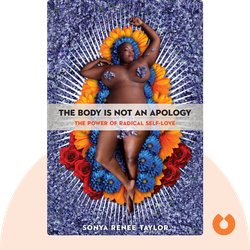 The Body Is Not an Apology: The Power of Radical Self-Love by Sonya Renee Taylor