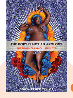 The Body Is Not an Apology: The Power of Radical Self-Love von Sonya Renee Taylor