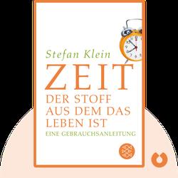 Zeit: Der Stoff, aus dem das Leben ist: Eine Gebrauchsanleitung by Stefan Klein