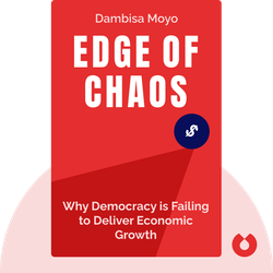 Edge of Chaos: Why Democracy is Failing to Deliver Economic Growth – and How to Fix It von Dambisa Moyo