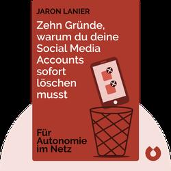 Zehn Gründe, warum du deine Social Media Accounts sofort löschen musst von Jaron Lanier