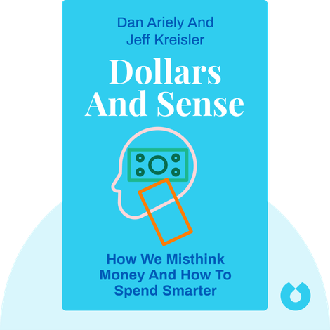 Dollars and Sense by Dan Ariely and Jeff Kreisler