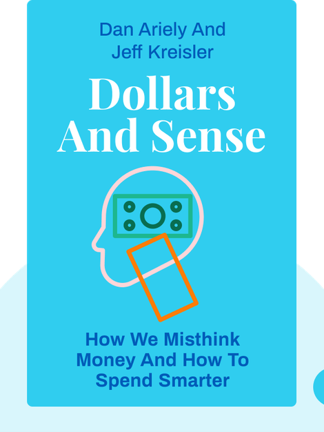 Dollars and Sense: How We Misthink Money and How to Spend Smarter von Dan Ariely and Jeff Kreisler