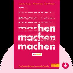 Machen!: Das Startup-Buch der mymuesli-Gründer by Hubertus Bessau, Philipp Kraiss und Max Wittrock