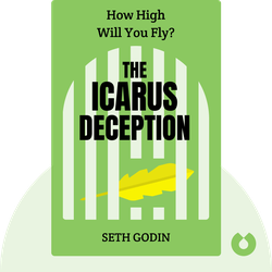 The Icarus Deception: How High Will You Fly? by Seth Godin
